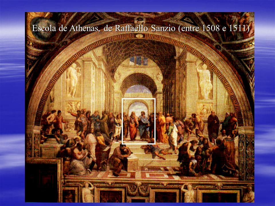 Escola de Athenas, de Raffaello Sanzio (entre 1508 e 1511)