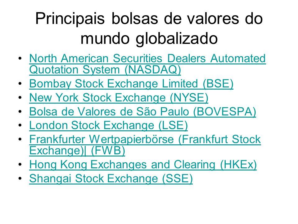 Principais bolsas de valores do mundo globalizado North American Securities Dealers Automated Quotation System (NASDAQ)North American Securities Deale