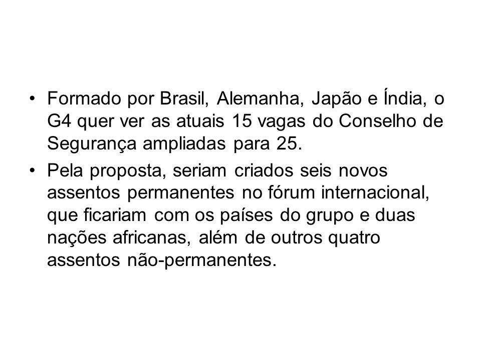 Formado por Brasil, Alemanha, Japão e Índia, o G4 quer ver as atuais 15 vagas do Conselho de Segurança ampliadas para 25. Pela proposta, seriam criado