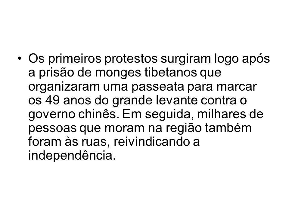 Os primeiros protestos surgiram logo após a prisão de monges tibetanos que organizaram uma passeata para marcar os 49 anos do grande levante contra o