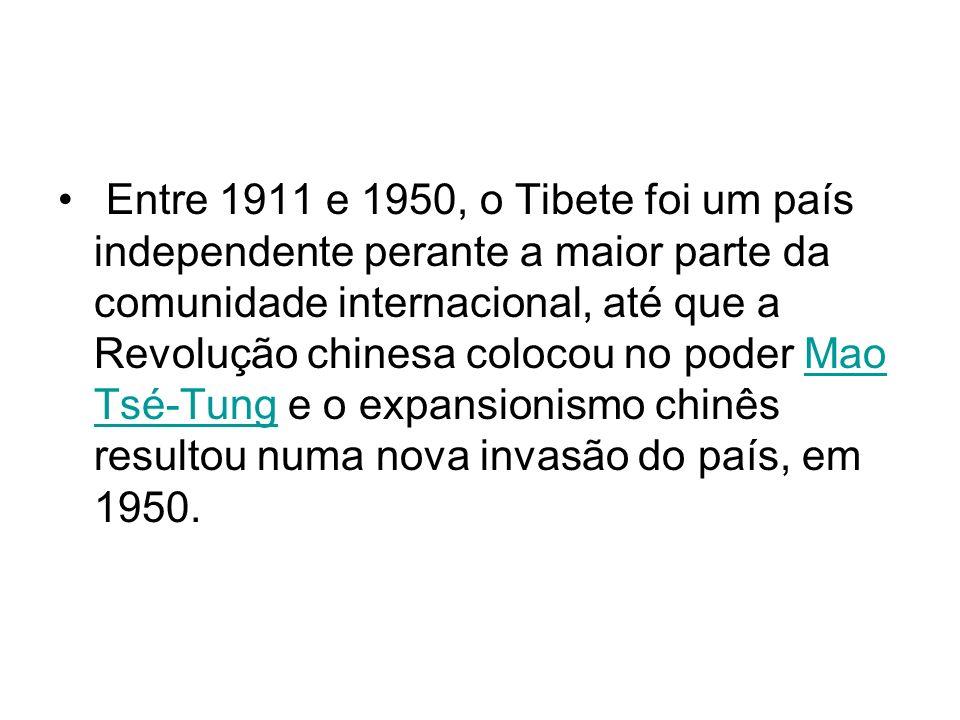 Entre 1911 e 1950, o Tibete foi um país independente perante a maior parte da comunidade internacional, até que a Revolução chinesa colocou no poder M