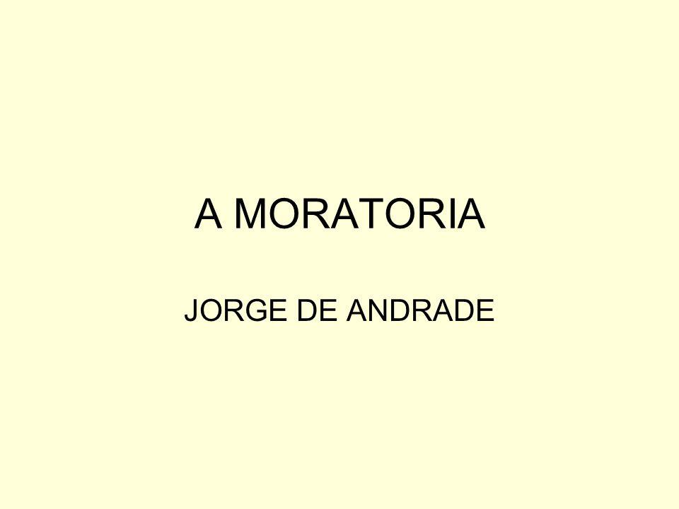 A MORATORIA JORGE DE ANDRADE