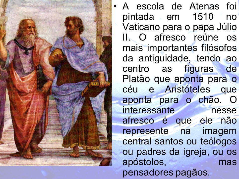 A escola de Atenas foi pintada em 1510 no Vaticano para o papa Júlio II. O afresco reúne os mais importantes filósofos da antiguidade, tendo ao centro