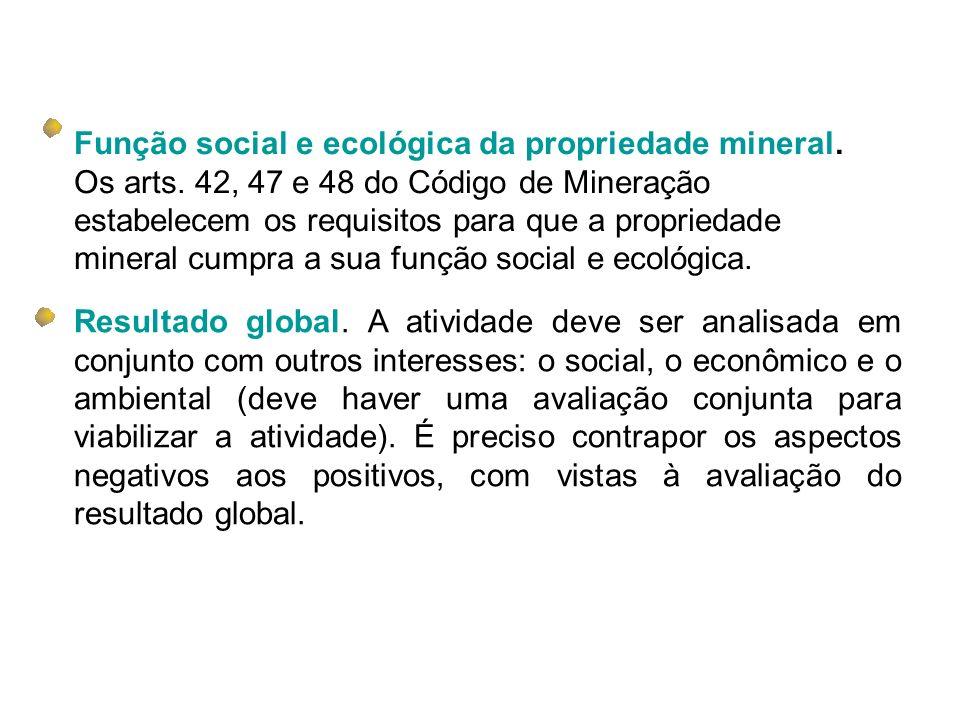 Resultado global. A atividade deve ser analisada em conjunto com outros interesses: o social, o econômico e o ambiental (deve haver uma avaliação conj