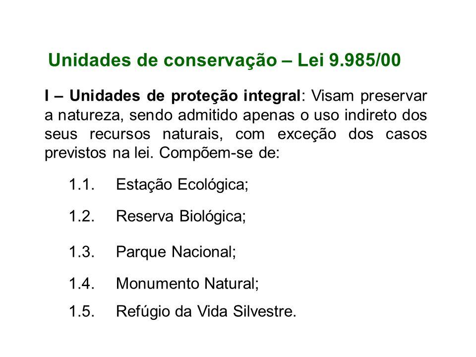 I – Unidades de proteção integral: Visam preservar a natureza, sendo admitido apenas o uso indireto dos seus recursos naturais, com exceção dos casos