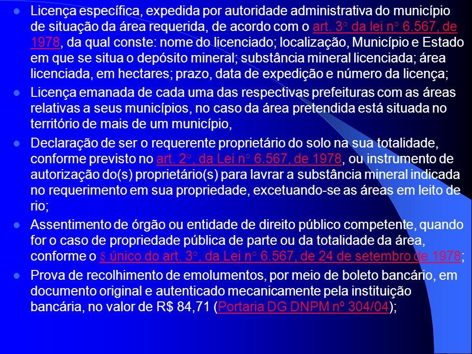Licença específica, expedida por autoridade administrativa do município de situação da área requerida, de acordo com o art. 3° da lei n° 6.567, de 197