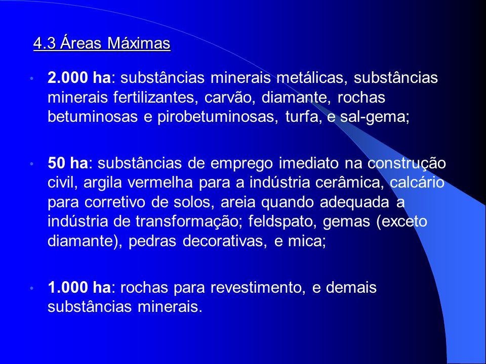4.3 Áreas Máximas 2.000 ha: substâncias minerais metálicas, substâncias minerais fertilizantes, carvão, diamante, rochas betuminosas e pirobetuminosas