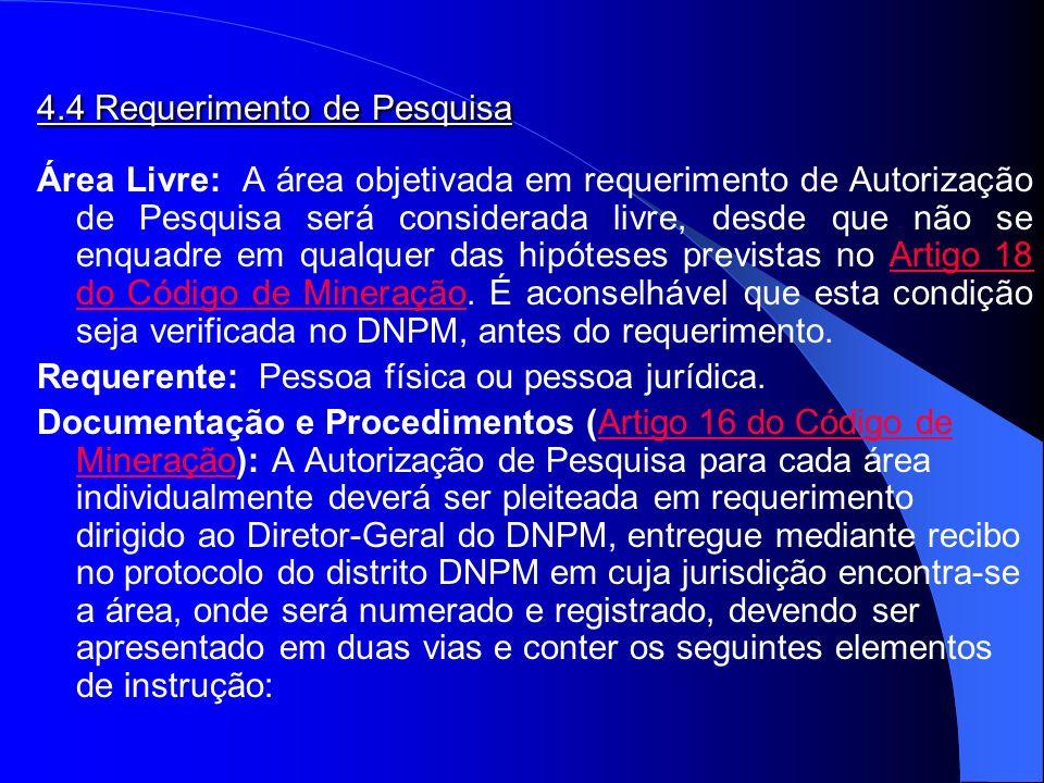4.4 Requerimento de Pesquisa Área Livre: A área objetivada em requerimento de Autorização de Pesquisa será considerada livre, desde que não se enquadr