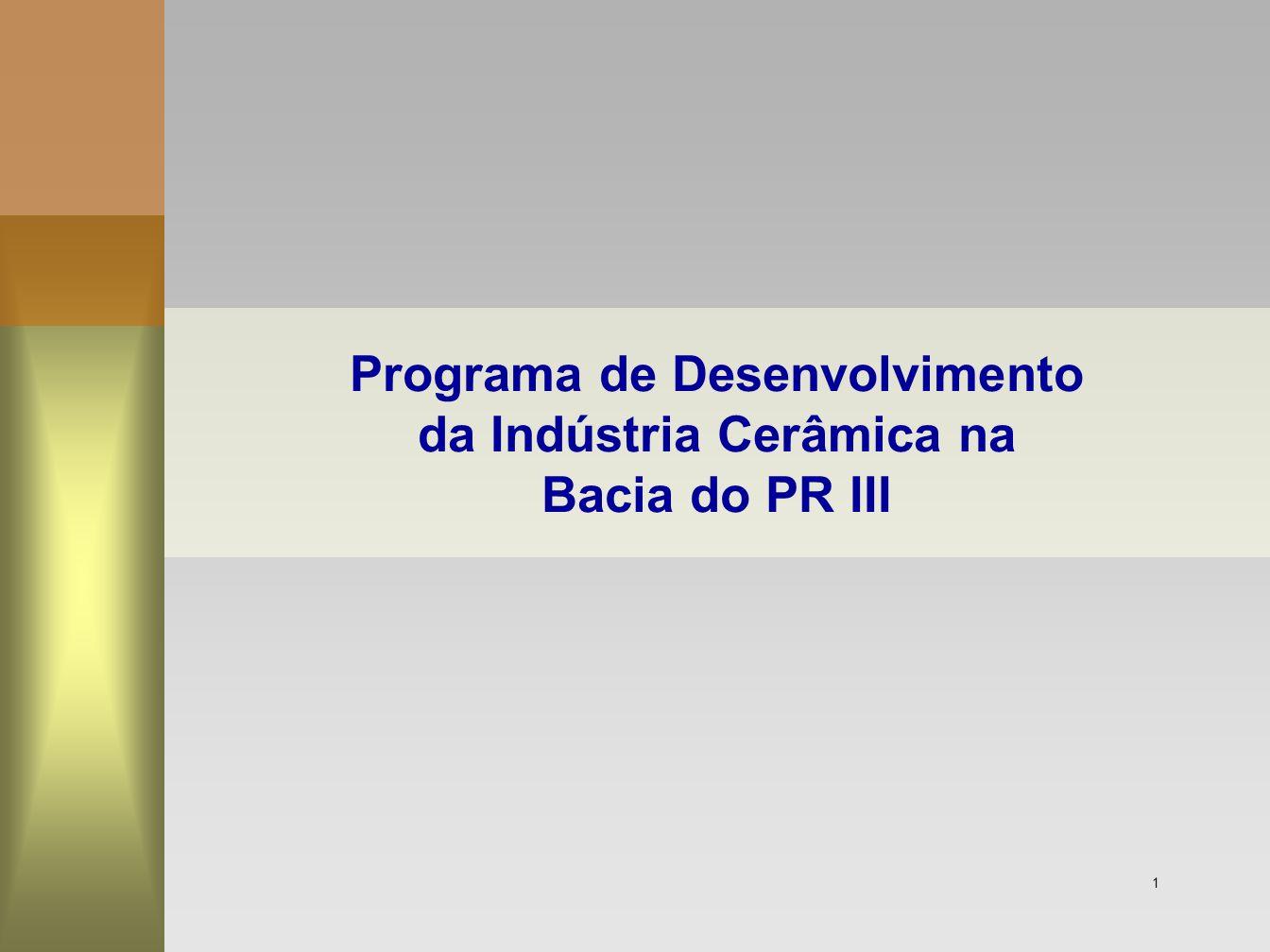 1 Programa de Desenvolvimento da Indústria Cerâmica na Bacia do PR III