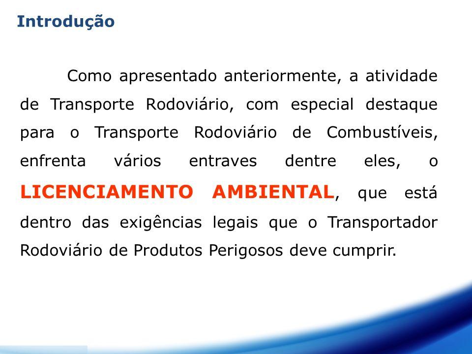 Introdução Como apresentado anteriormente, a atividade de Transporte Rodoviário, com especial destaque para o Transporte Rodoviário de Combustíveis, e