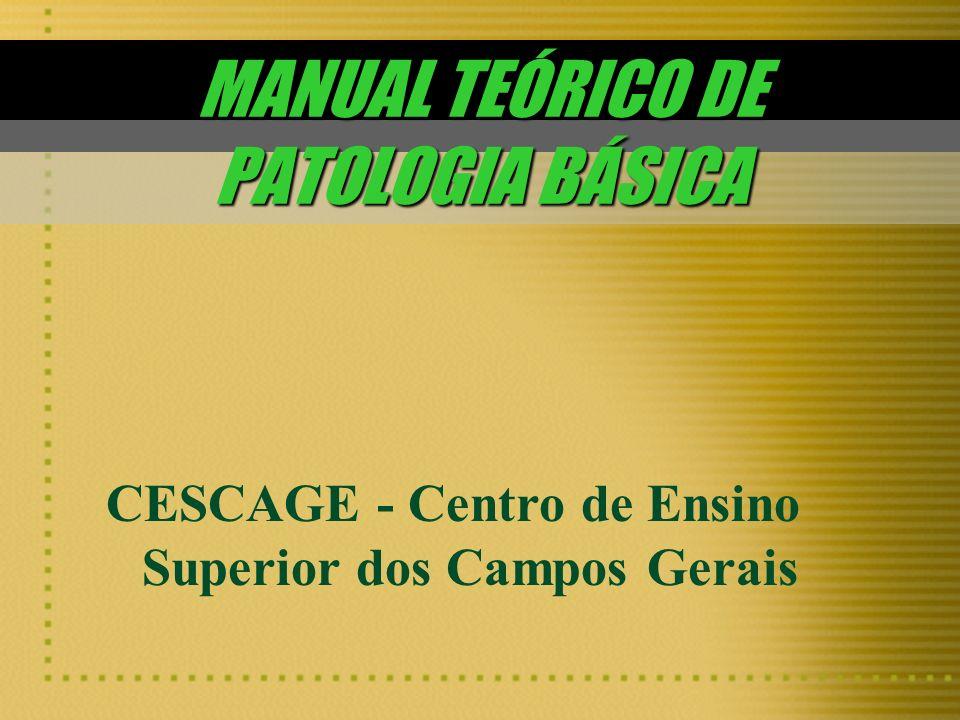 MANUAL TEÓRICO DE PATOLOGIA BÁSICA CESCAGE - Centro de Ensino Superior dos Campos Gerais