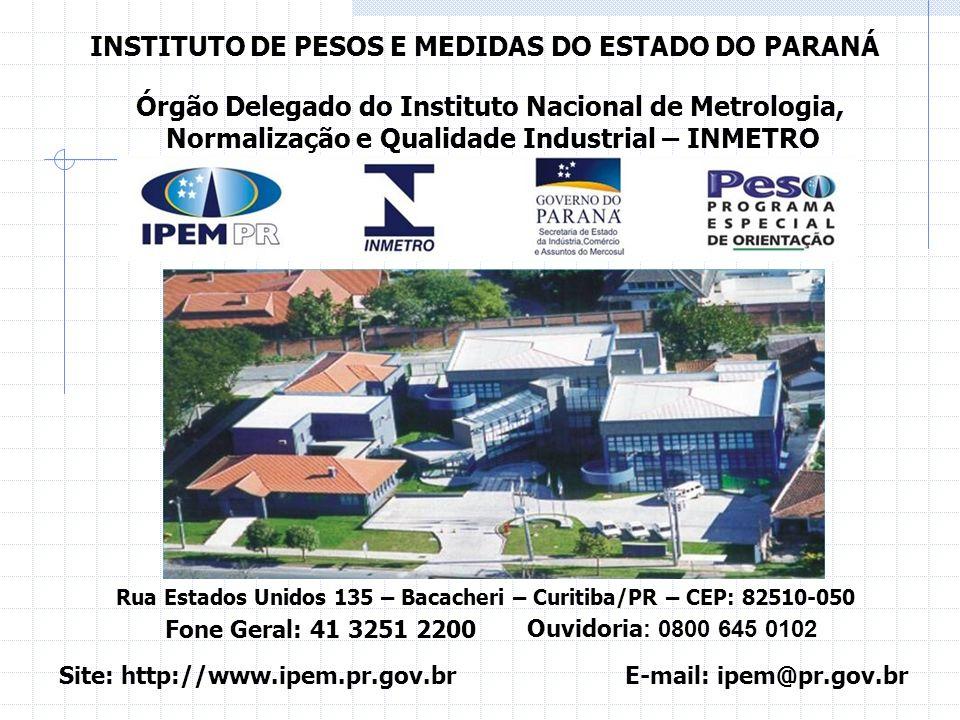 A INSTITUIÇÃO Criado pela Lei Estadual nº 5652, de 6 de outubro de 1967, o IPEM - INSTITUTO DE PESOS E MEDIDAS DO ESTADO DO PARANÁ, é uma Instituição de direito público, subordinada administrativamente ao Governo do Estado do Paraná, através da Secretária da Indústria, do Comércio e Assuntos do Mercosul - SEIM, e tecnicamente ao INMETRO - INSTITUTO NACIONAL DE METROLOGIA, NORMALIZAÇÃO E QUALIDADE INDUSTRIAL, de quem recebe a delegação para o exercício de suas atividades relativas a Fiscalização de produtos, Verificação Metrológica e Calibração.