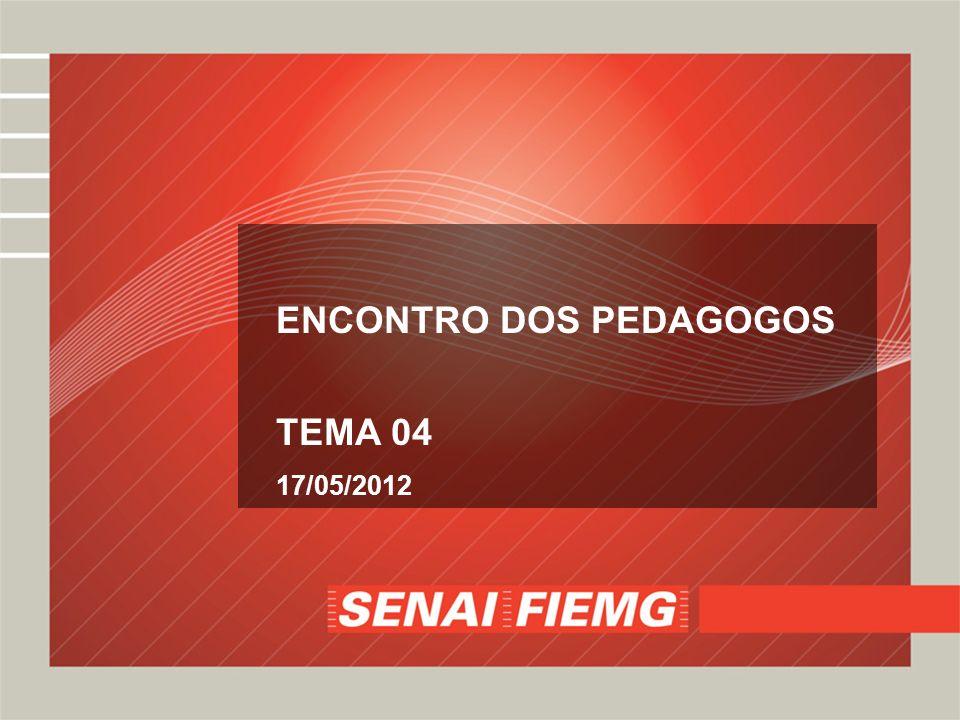 ENCONTRO DOS PEDAGOGOS TEMA 04 17/05/2012
