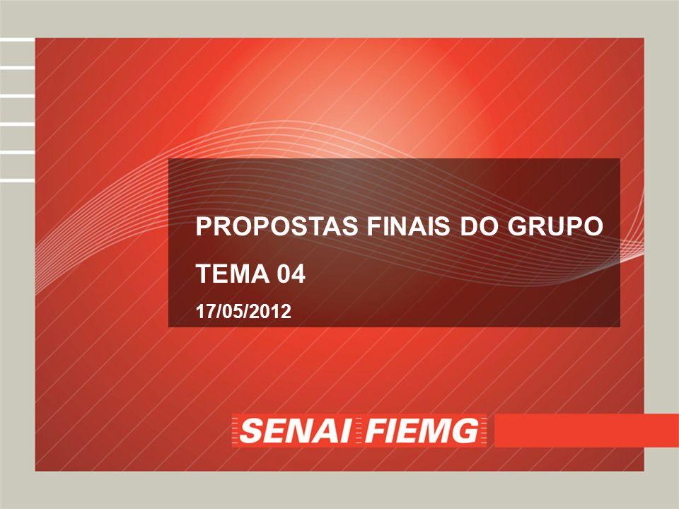 PROPOSTAS FINAIS DO GRUPO TEMA 04 17/05/2012
