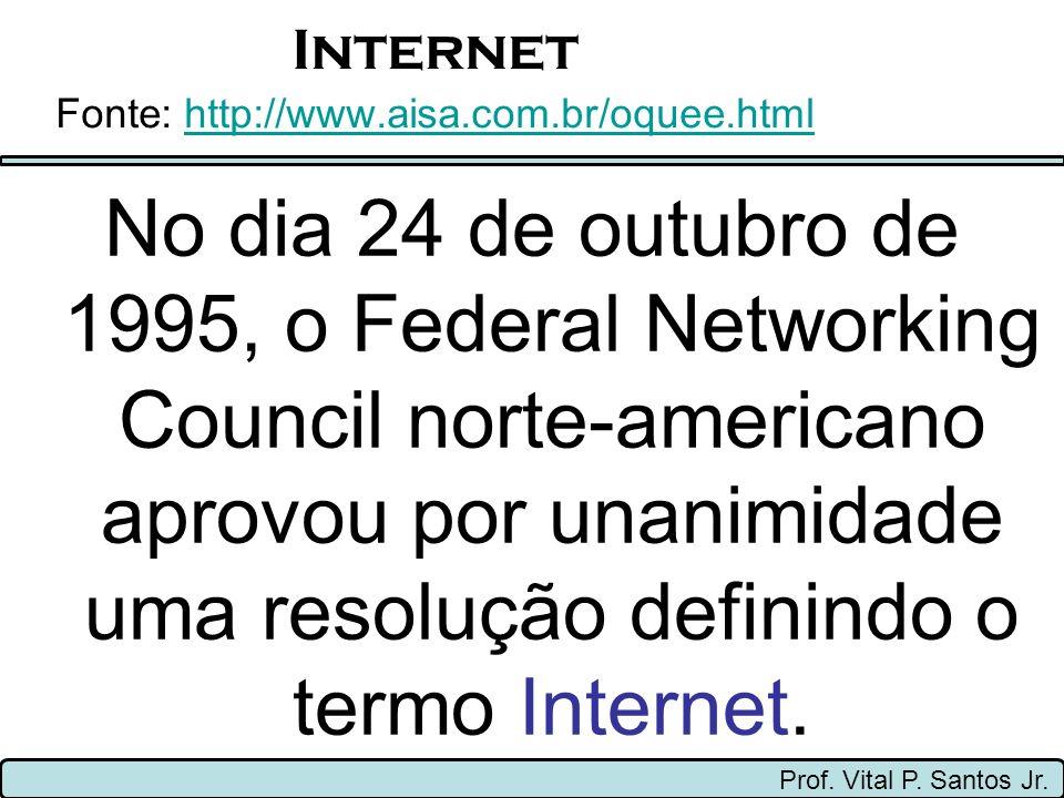 Internet Prof.Vital P. Santos Jr.