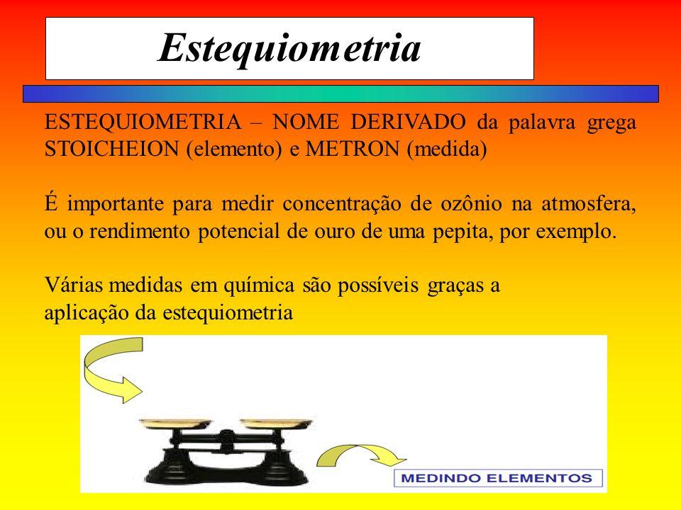 Estequiometria ESTEQUIOMETRIA – NOME DERIVADO da palavra grega STOICHEION (elemento) e METRON (medida) É importante para medir concentração de ozônio