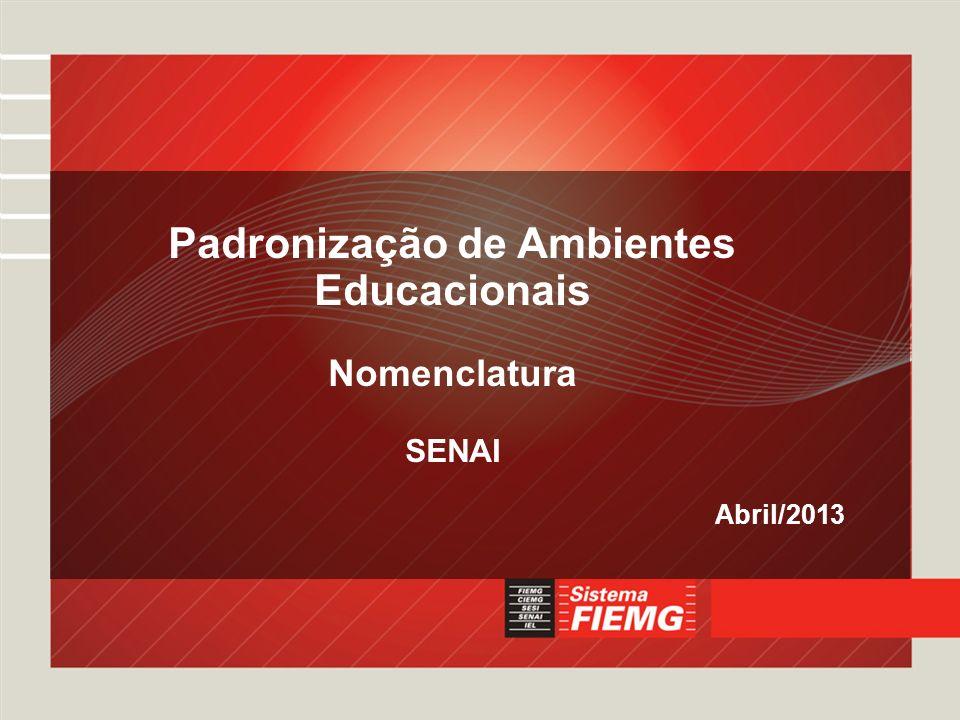 elson deSouza Dabes Filho 7/3/20141 Padronização de Ambientes Educacionais Nomenclatura SENAI Abril/2013
