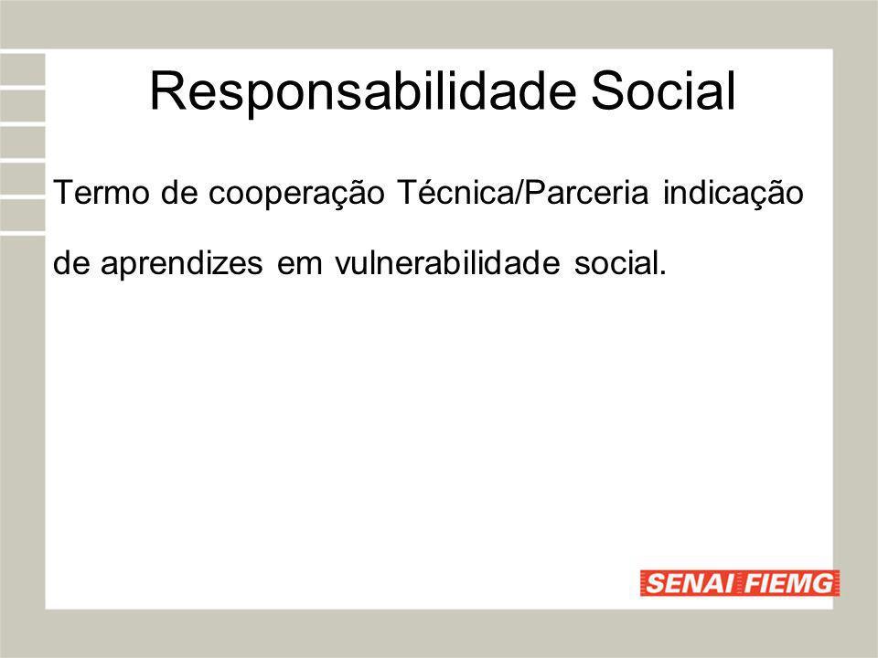 Responsabilidade Social Termo de cooperação Técnica/Parceria indicação de aprendizes em vulnerabilidade social.