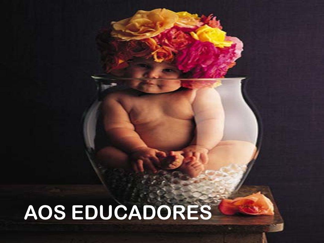 AOS EDUCADORES