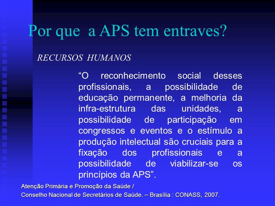 O reconhecimento social desses profissionais, a possibilidade de educação permanente, a melhoria da infra-estrutura das unidades, a possibilidade de p