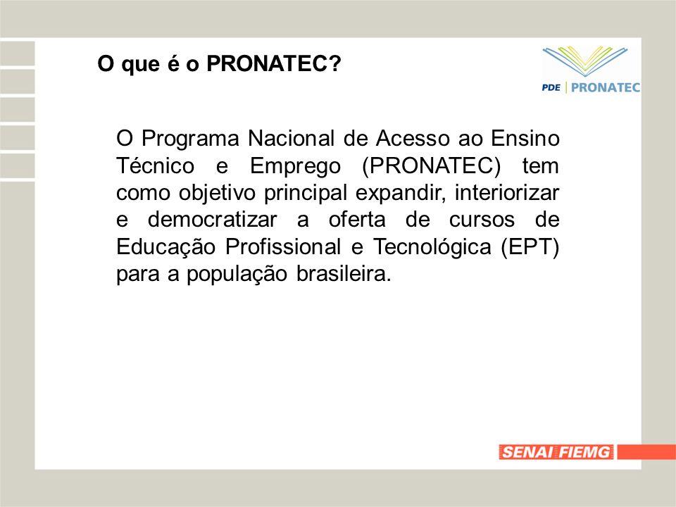 O aluno poderá realizar mais de um curso pelo PRONATEC.