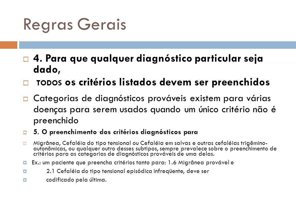 Regras Gerais 4. Para que qualquer diagnóstico particular seja dado, TODOS os critérios listados devem ser preenchidos Categorias de diagnósticos prov