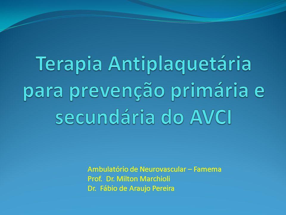 Ambulatório de Neurovascular – Famema Prof. Dr. Milton Marchioli Dr. Fábio de Araujo Pereira