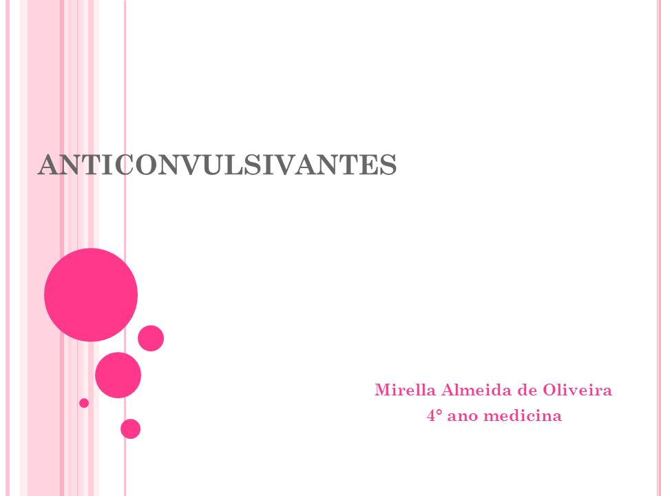 ANTICONVULSIVANTES Mirella Almeida de Oliveira 4° ano medicina