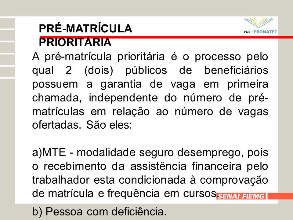 PRÉ-MATRÍCULA PRIORITÁRIA A pré-matrícula prioritária é o processo pelo qual 2 (dois) públicos de beneficiários possuem a garantia de vaga em primeira