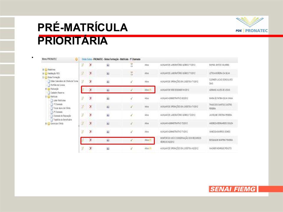 PRÉ-MATRÍCULA PRIORITÁRIA.