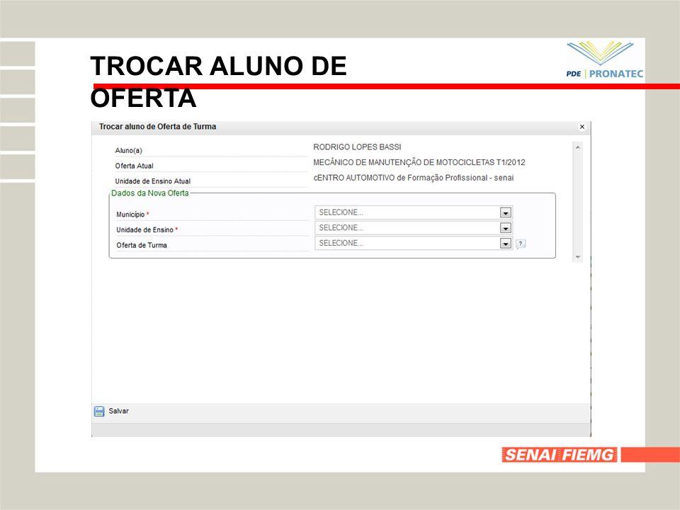TROCAR ALUNO DE OFERTA