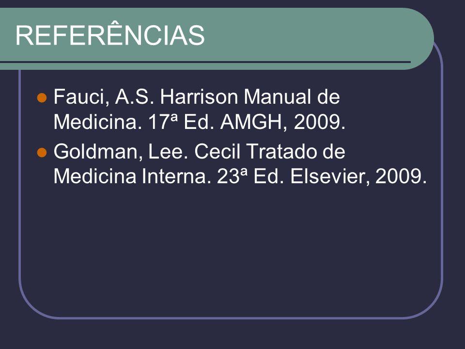 REFERÊNCIAS Fauci, A.S.Harrison Manual de Medicina.