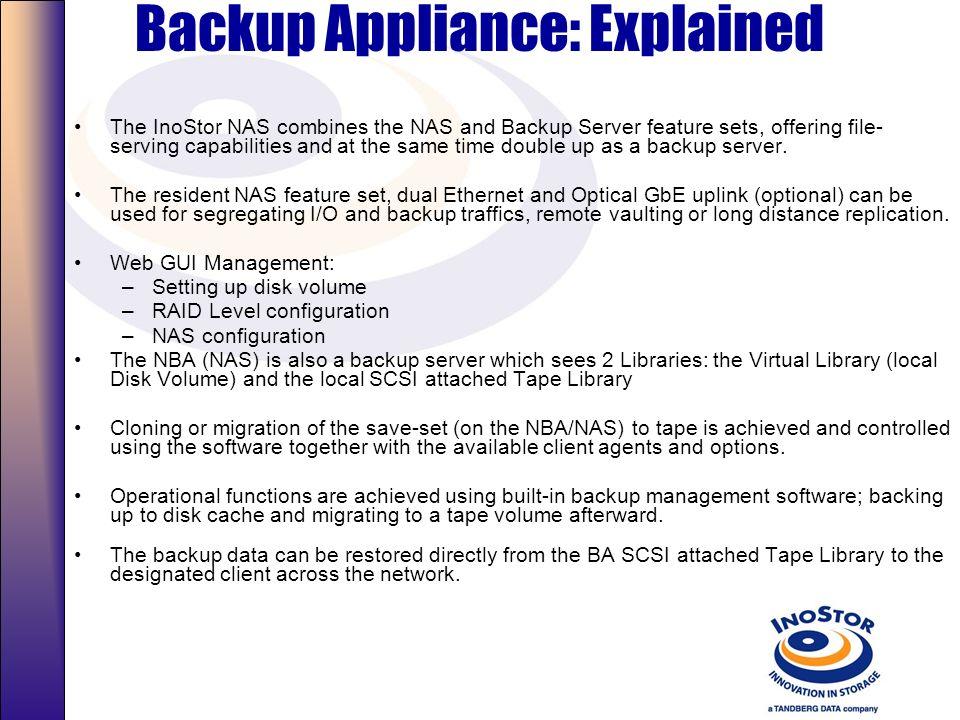 Implementing NAS as Backup Appliance Server (PDC) NAS (File Server) Disk NIC Tape Library SCSI SATA Gigabit Ethernet NBA (Backup Server) NIC Disk Clie