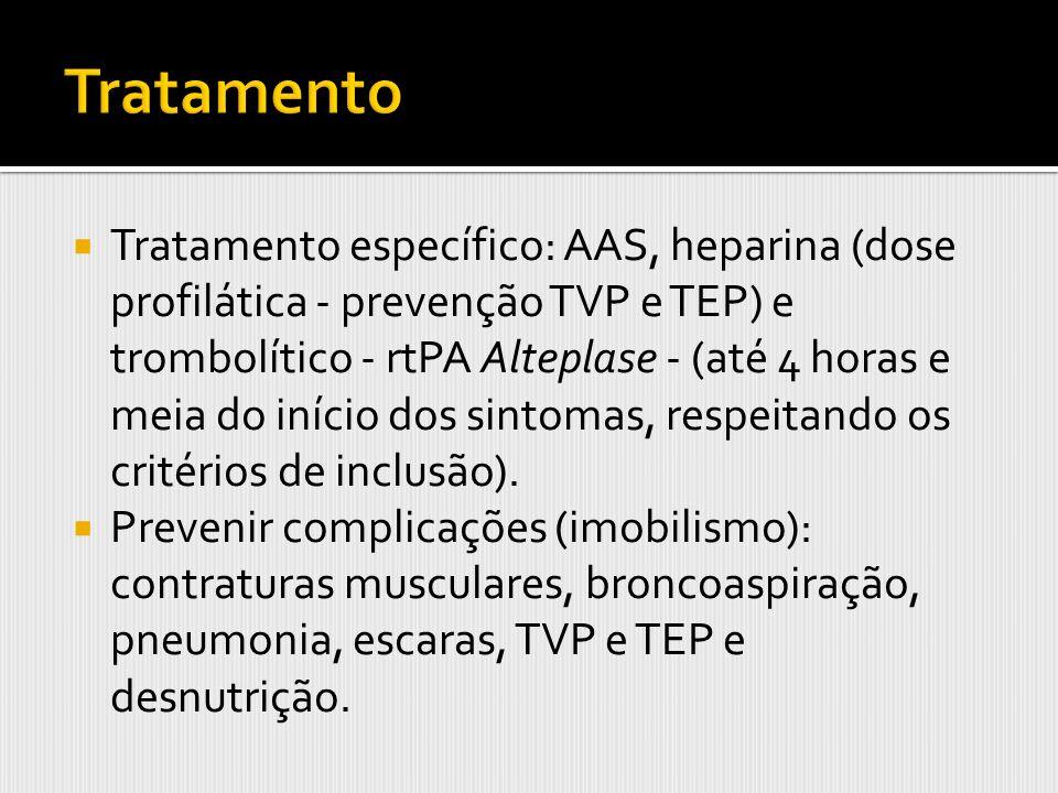 Tratamento específico: AAS, heparina (dose profilática - prevenção TVP e TEP) e trombolítico - rtPA Alteplase - (até 4 horas e meia do início dos sint