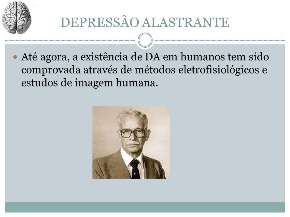 DEPRESSÃO ALASTRANTE Até agora, a existência de DA em humanos tem sido comprovada através de métodos eletrofisiológicos e estudos de imagem humana.