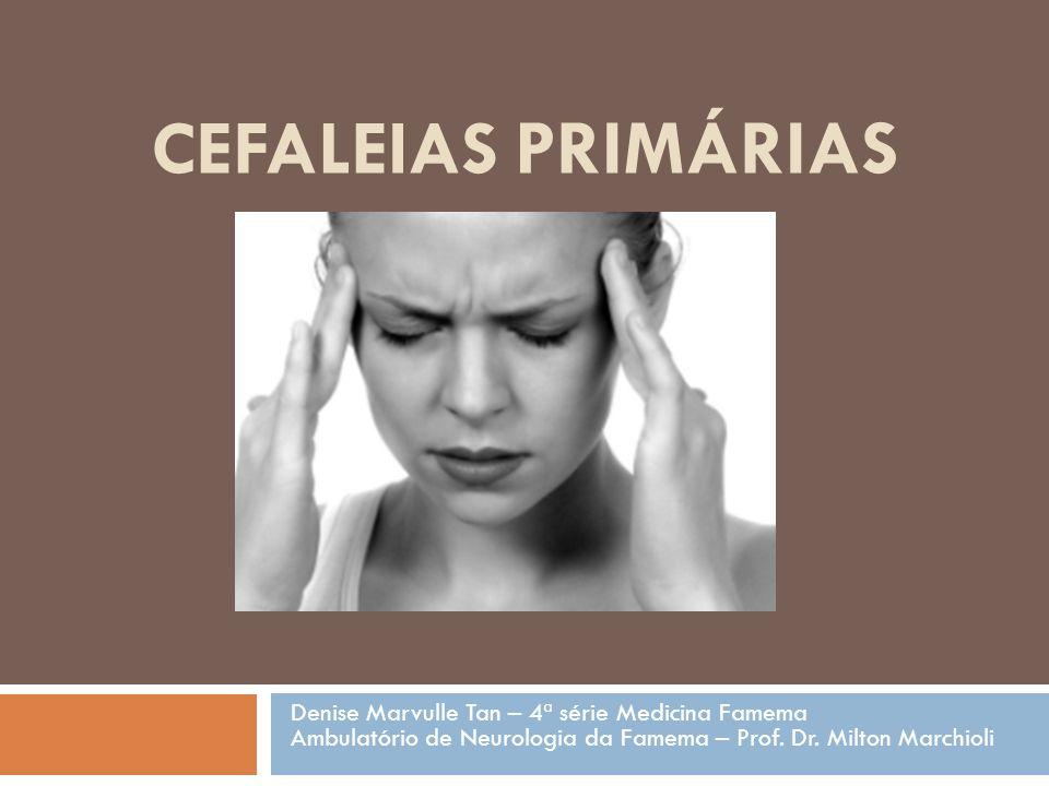 OUTRAS CEFALEIAS PRIMÁRIAS Grupo heterogêneo segundo a Classificação Internacional das Cefaleias São pacientes geralmente com quadro típico de cefaleia secundária, porém não confirmado após investigação apropriada 1- Cefaleia primária em facadas 2- Cefaleia primária da tosse 3- Cefaleia primária do esforço físico 4- Cefaleia primária associada à atividade sexual 5- Cefaleia Hípnica 6- Cefaleia trovoada primária 7- Hemicraniana contínua 8- Cefaleia persistente e diária desde o início (CPDI)
