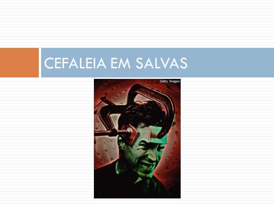 CEFALEIA EM SALVAS
