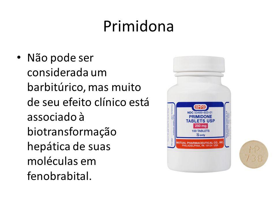 Primidona Não pode ser considerada um barbitúrico, mas muito de seu efeito clínico está associado à biotransformação hepática de suas moléculas em fen