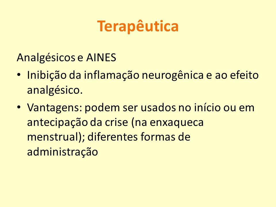 Terapêutica Analgésicos e AINES Inibição da inflamação neurogênica e ao efeito analgésico. Vantagens: podem ser usados no início ou em antecipação da