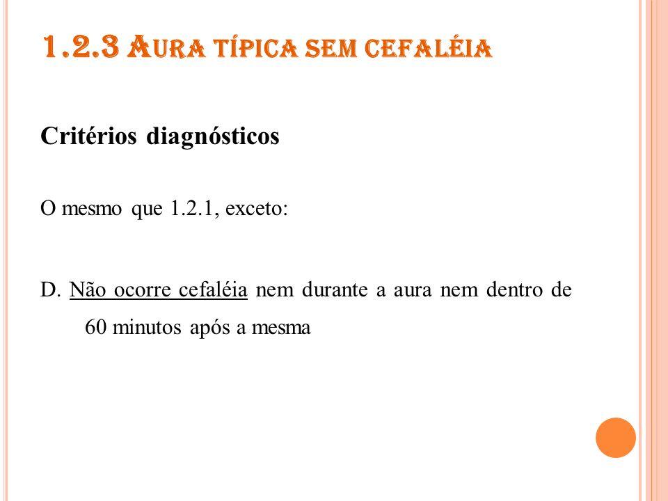 1.2.4 E NXAQUECA HEMIPLÉGICA FAMILIAR (FHM) Critérios diagnósticos A.