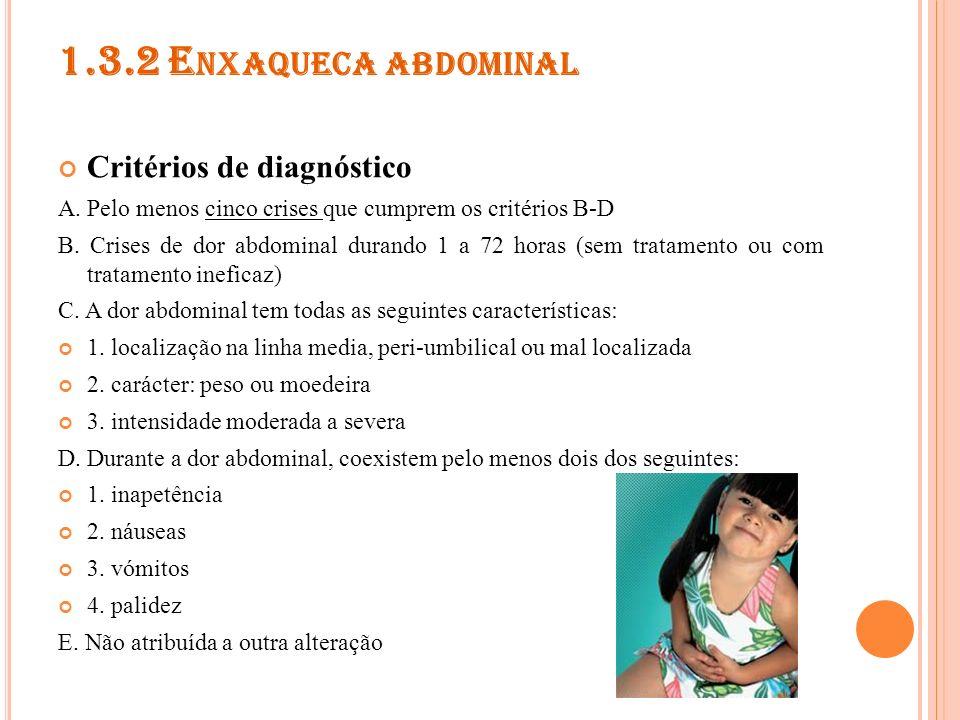 1.3.3 VERTIGEM PAROXÍSTICA BENIGNA DA INFÂNCIA Critérios de diagnóstico A.