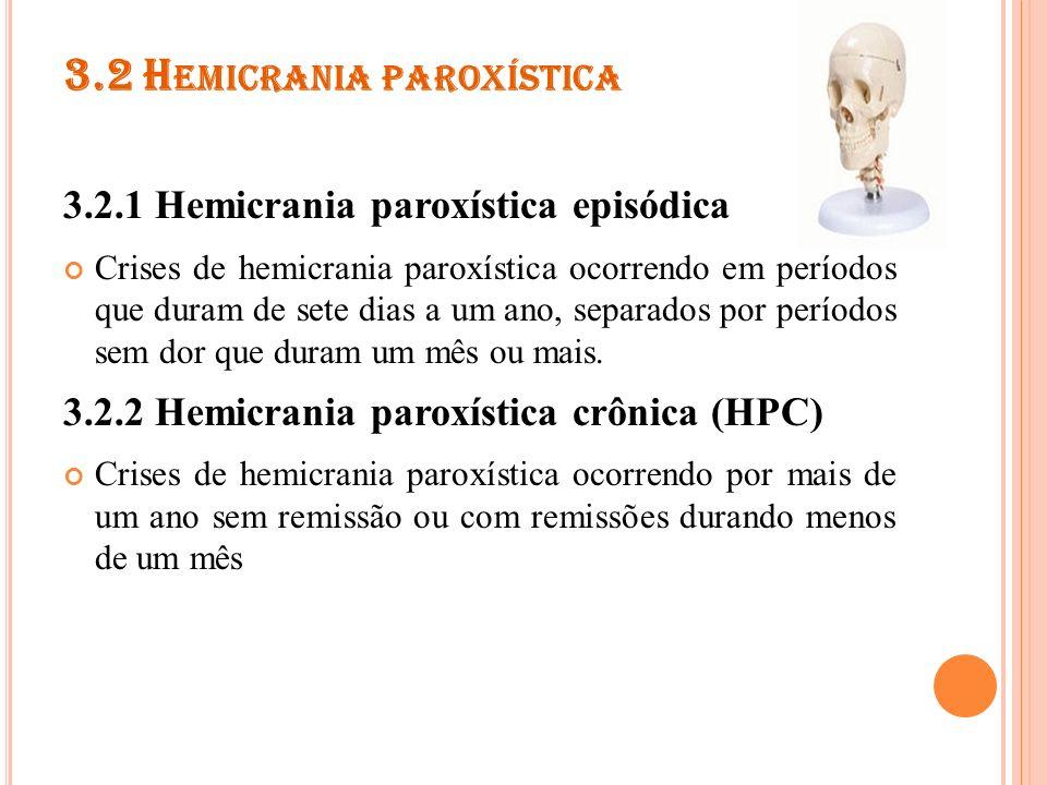3.3 CEFALÉIA DE CURTA DURAÇÃO, UNILATERAL, NEURALGIFORME COM HIPEREMIA CONJUNTIVAL E LACRIMEJAMENTO Esta síndrome caracteriza-se por crises de dor unilateral de curta duração e freqüentemente acompanhada de lacrimejo marcado e vermelhidão no olho ipsilateral.