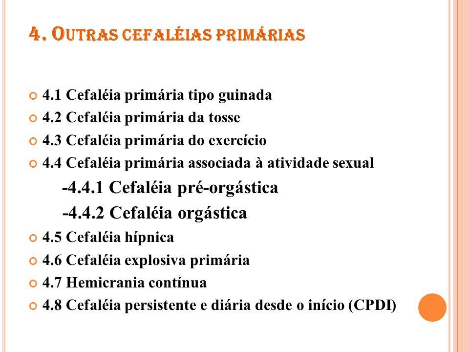 CEFALÉIAS SECUNDÁRIAS 5.Cefaléia atribuída a trauma cefálico e/ou cervical; 6.