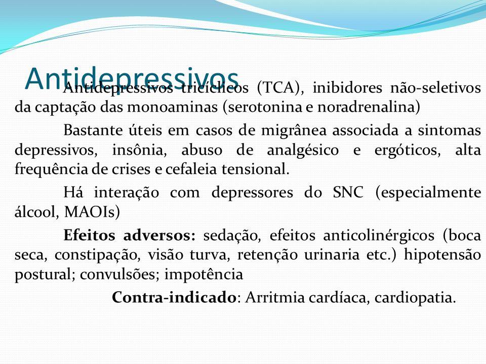 Antidepressivos Antidepressivos tricíclicos (TCA), inibidores não-seletivos da captação das monoaminas (serotonina e noradrenalina) Bastante úteis em
