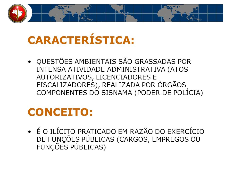 NATUREZA JURÍDICA: CIVIL, ADMINISTRATIVA, SANÇÕES POLÍTICAS, NÃO HÁ NORMAS DE CUNHO PENAL, ESTAS FICARAM NO CPB (CONCUSSÃO, PECULATO, CORRUPÇÃO, ETC) E NA LEI DOS CRIMES AMBIENTAIS (ARTS.