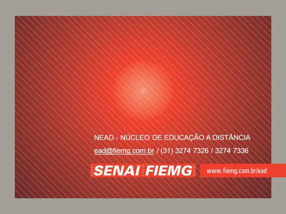 NEAD - NÚCLEO DE EDUCAÇÃO A DISTÂNCIA ead@fiemg.com.bread@fiemg.com.br / (31) 3274 7326 / 3274 7336