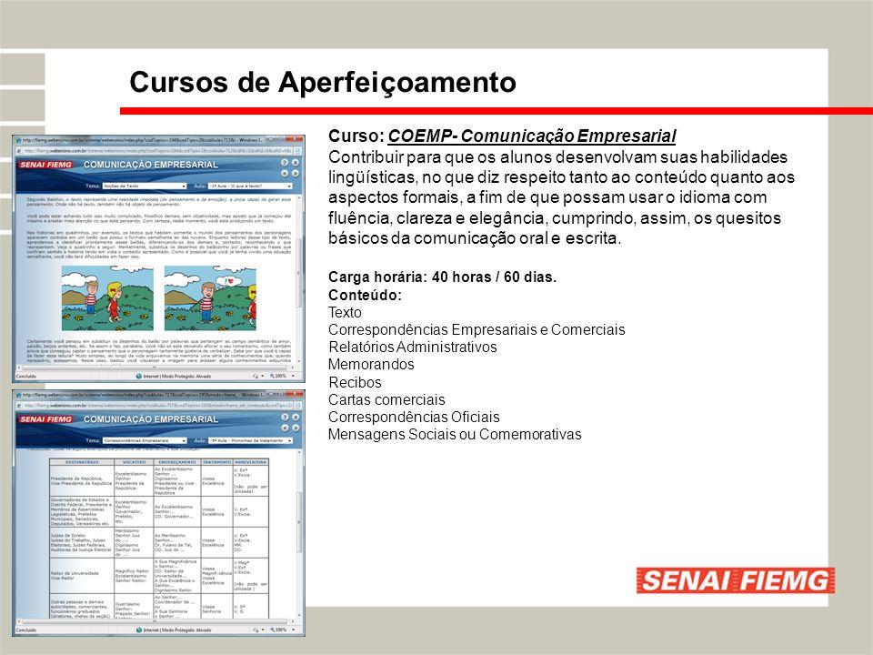 Curso: COEMP- Comunicação Empresarial Contribuir para que os alunos desenvolvam suas habilidades lingüísticas, no que diz respeito tanto ao conteúdo q