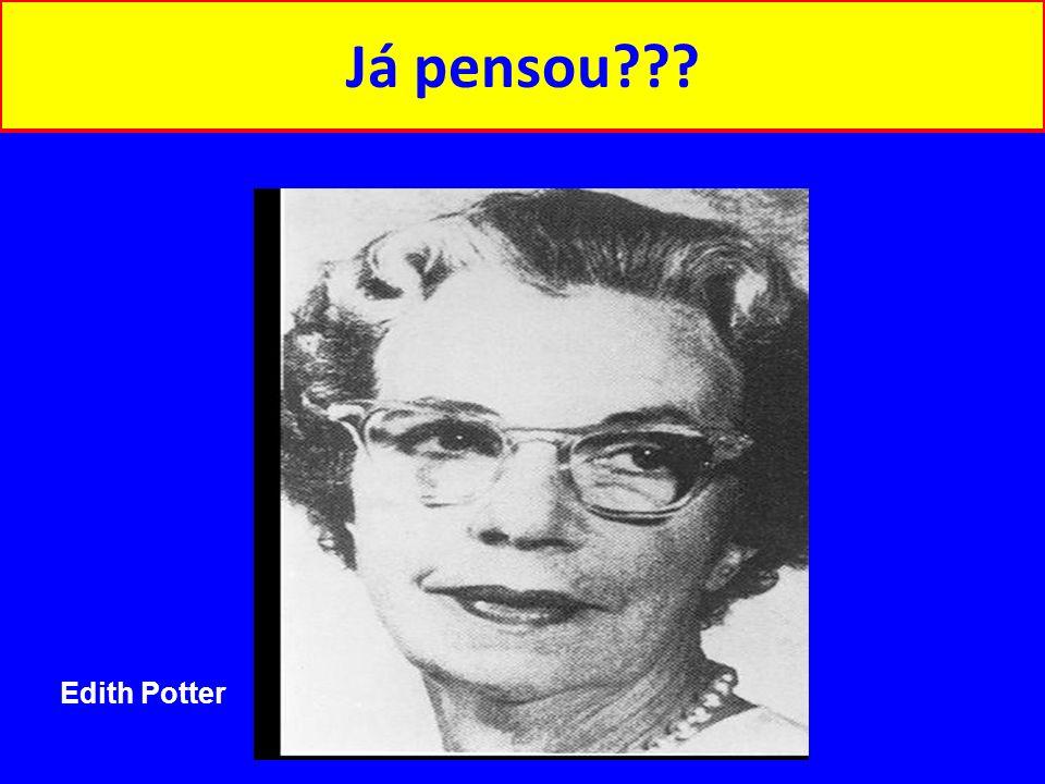 Já pensou??? Edith Potter
