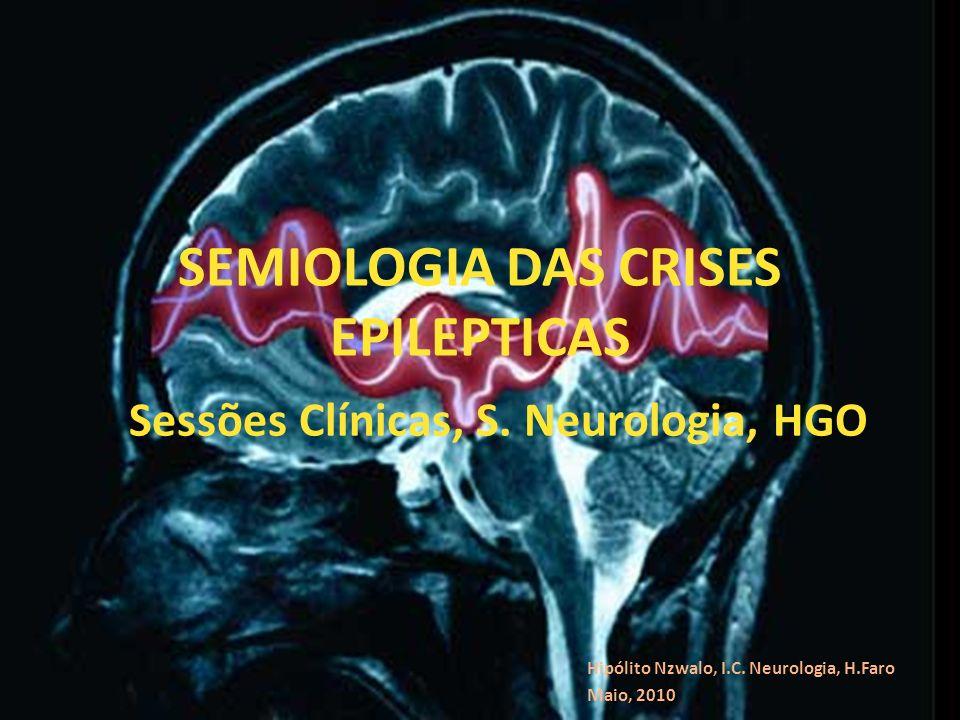 SEMIOLOGIA DAS CRISES EPILEPTICAS Hipólito Nzwalo, I.C.