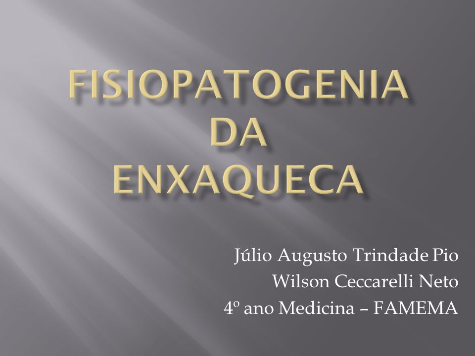 Júlio Augusto Trindade Pio Wilson Ceccarelli Neto 4º ano Medicina – FAMEMA